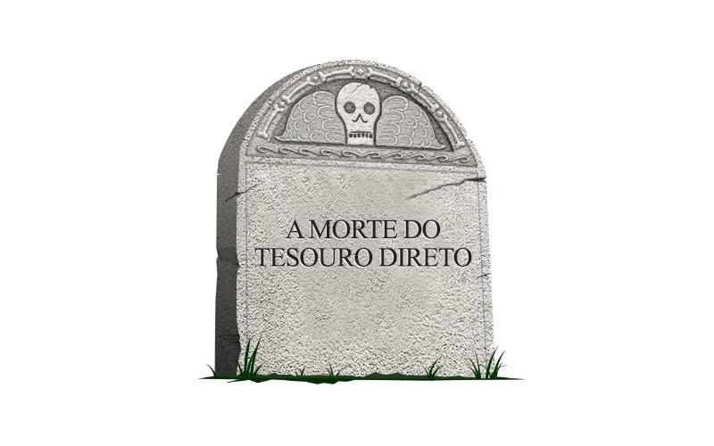 A MORTE DO TESOURO DIRETO