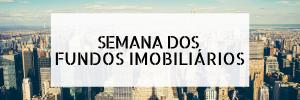 Read more about the article Semana dos Fundos Imobiliários : 27 de julho a 31 de julho